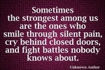 http://temp_thoughts_resize.s3.amazonaws.com/82/5e4b0061a311e6af3dcb536f016d19/Sometimes-the-strongest-among-us-are-the-ones-who-smile-through-silent-pain-cry-behind-closed-doors-and-fight-battles-nobody-knows-about_-380x255-strongest.jpg